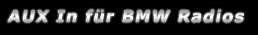 AUX-IN für BMW Radio's